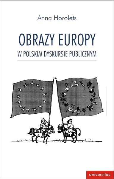 Obraz Europy w polskim dyskursie publicznym