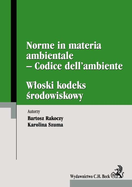 Włoski kodeks środowiskowy. Norme in materia ambientale – Codice dell'ambiente