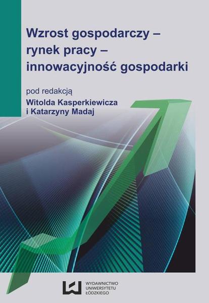 Wzrost gospodarczy - rynek pracy - innowacyjność gospodarki