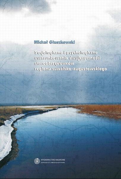 Socjologiczne i psychologiczne uwarunkowania dwujęzyczności staroobrzędowców regionu suwalsko augustowskiego