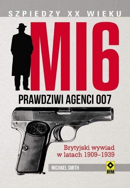 MI6. Prawdziwi agenci 007