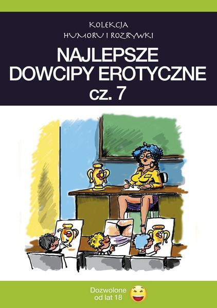 Najlepsze dowcipy erotyczne vol.7