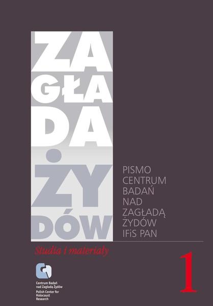 Zagłada Żydów. Studia i Materiały, vol. 1. R. 2005