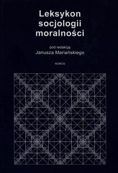 Leksykon socjologii moralności. Podstawy – teorie – badania – perspektywy