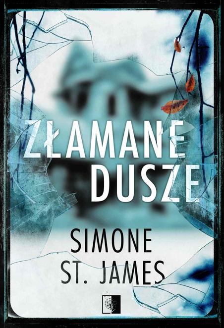 Złamane dusze - Simone St. James