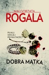 ebook Dobra matka - Małgorzata Rogala