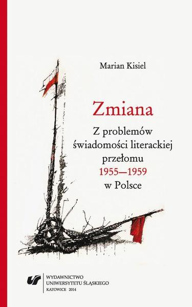 Zmiana. Z problemów świadomości literackiej przełomu 1955–1959 w Polsce. Wyd. 2.