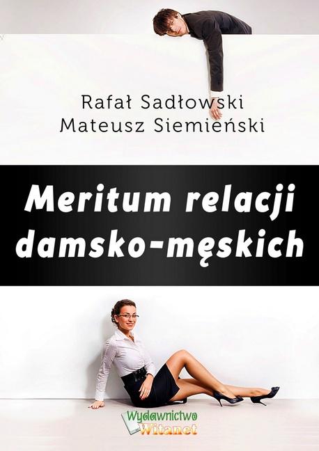 Meritum relacji damsko-męskich - Rafał Sadłowski,Mateusz Siemieński
