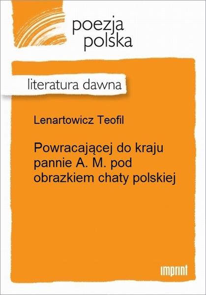 Powracającej do kraju pannie A. M. pod obrazkiem chaty polskiej