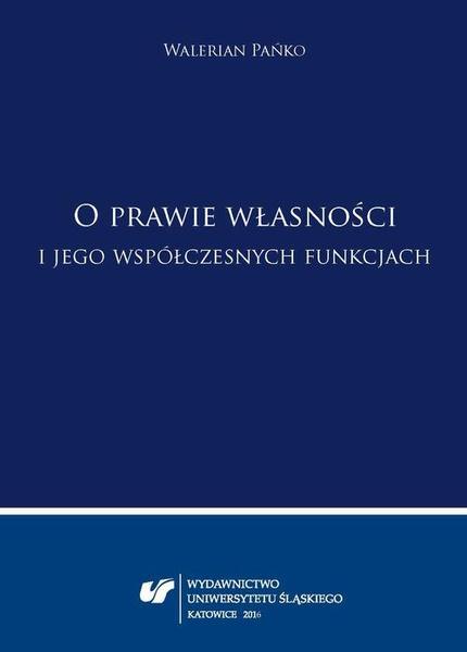 """Walerian Pańko: """"O prawie własności i jego współczesnych funkcjach"""""""
