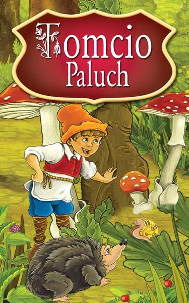 Tomcio Paluch. Najpiękniejsze Baśnie