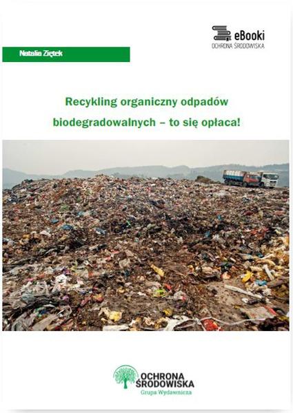 Recykling organiczny odpadów biodegradowalnych – to się opłaca!