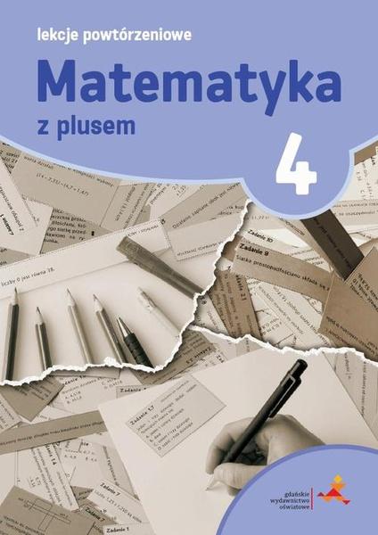 Matematyka 4. Lekcje powtórzeniowe