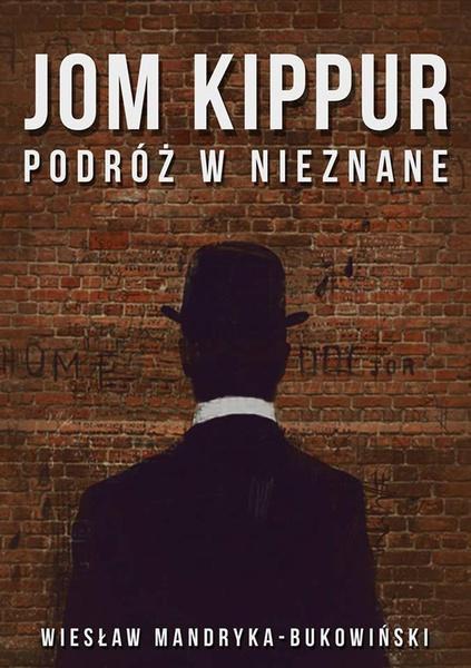 Jom Kippur Podróż w nieznane. Tom II Trylogii