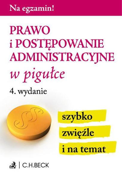 Prawo i postępowanie administracyjne w pigułce. Wydanie 3