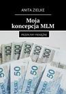 ebook Moja koncepcja MLM - Anita Zielke
