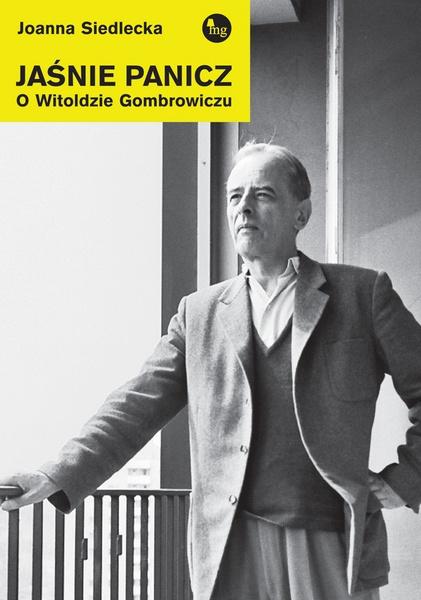 Jaśnie panicz. O Witoldzie Gombrowiczu