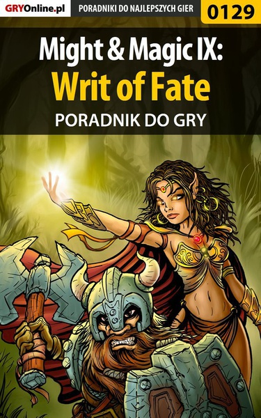 Might  Magic IX: Writ of Fate - poradnik do gry