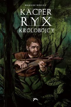 Kacper Ryx - Królobójcy