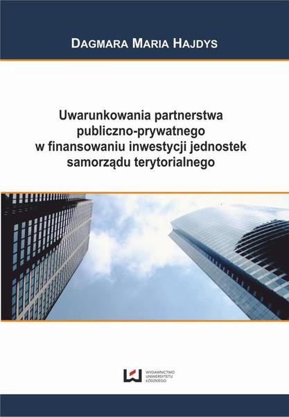 Uwarunkowania partnerstwa publiczno-prywatnego w finansowaniu inwestycji jednostek samorządu terytorialnego