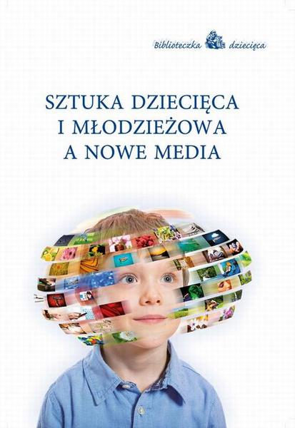 Sztuka dziecięca i młodzieżowa a nowe media