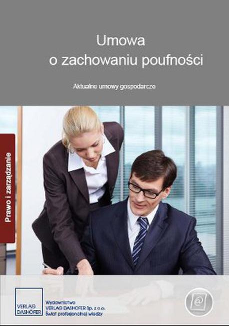 Umowa o zachowaniu poufności. Aktualne umowy gospodarcze - Zespół autorów