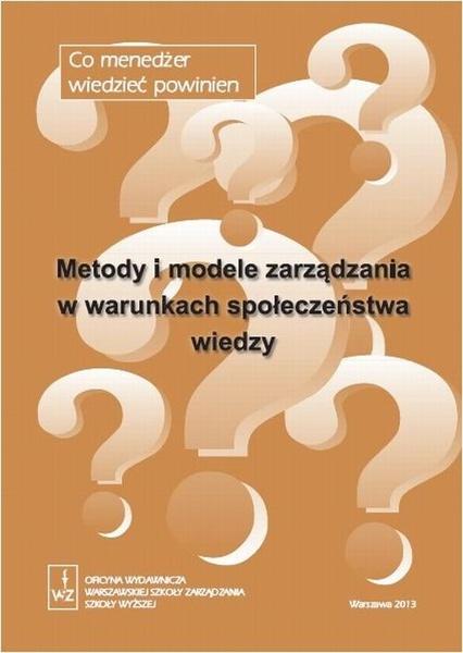 Metody i modele zarządzania w warunkach społeczeństwa wiedzy