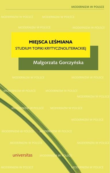 Miejsca Leśmiana. Studium topiki krytycznoliterackiej