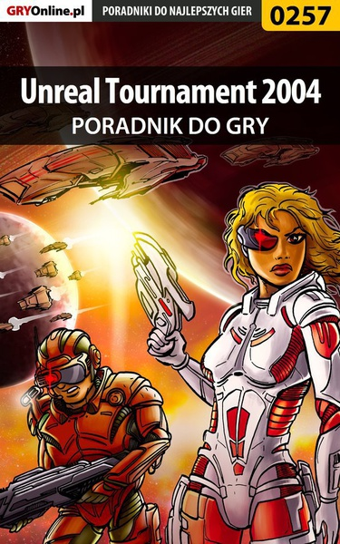 Unreal Tournament 2004 - poradnik do gry