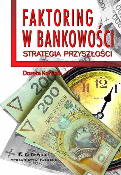 Faktoring w bankowości - strategia przyszłości. Rozdział 2. Faktoring i jego potencjał