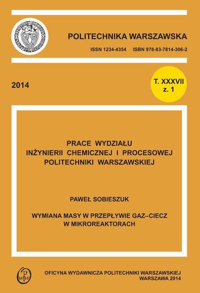 """Wymiana masy w przepływie gaz-ciecz w mikroreaktorach. Zeszyt """"Inżynieria Chemiczna i Procesowa"""", T. XXXVII, z. nr 1"""