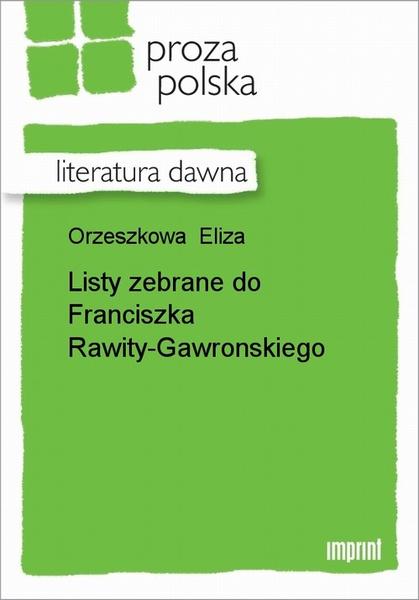 Listy zebrane do Franciszka Rawity-Gawronskiego