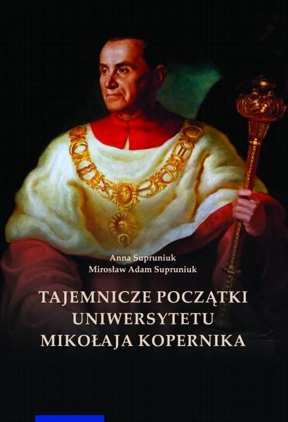 Tajemnicze początki Uniwersytetu Mikołaja Kopernika (Wilno i Lwów w Toruniu)