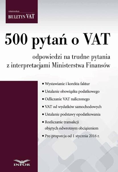 500 pytań o VAT - odpowiedzi na trudne pytania z interpretacjami Ministerstwa Finansów