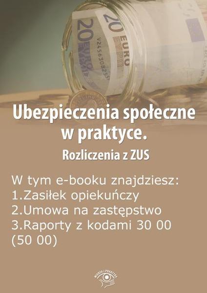 Ubezpieczenia społeczne w praktyce. Rozliczenia z ZUS, wydanie wrzesień 2014 r.