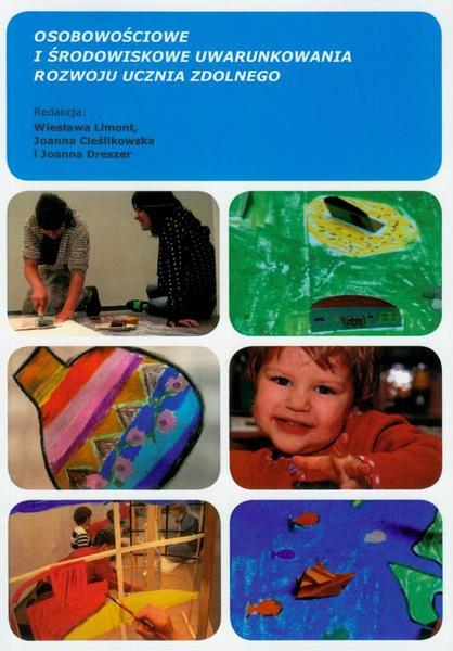 Osobowościowe i środowiskowe uwarunkowania rozwoju ucznia zdolnego t.2