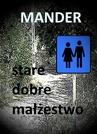 ebook Stare dobre małżeństwo -  Mander
