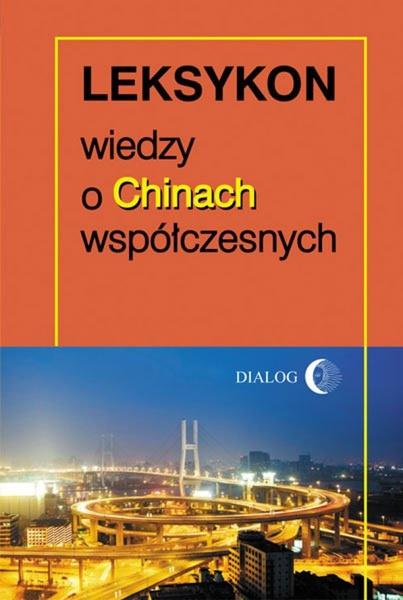 Leksykon wiedzy o Chinach współczesnych