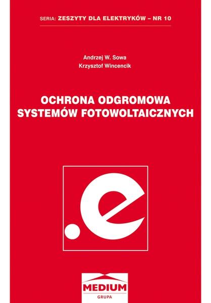 Ochrona odgromowa systemów fotowoltaicznych. Seria: Zeszyty dla elektryków - nr 10