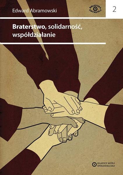 Braterstwo, solidarność, współdziałanie