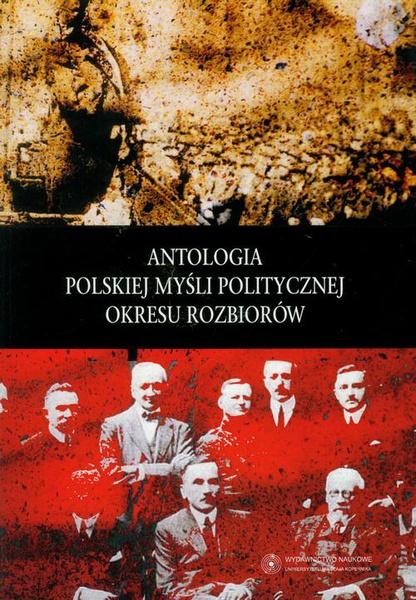 Antologia polskiej myśli politycznej okresu rozbiorów