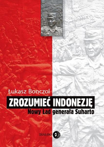 Zrozumieć Indonezję. Nowy Ład generała Suharto