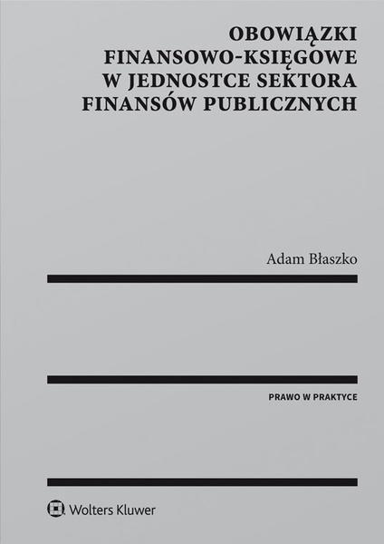 Obowiązki finansowo-księgowe w jednostce sektora finansów publicznych