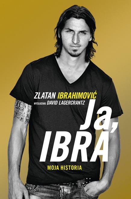 Ja, Ibra - David Lagercrantz,Zlatan Ibrahimović