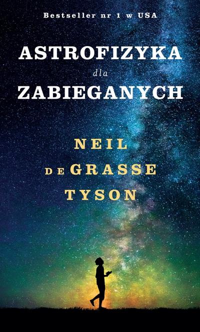 Astrofizyka dla zabieganych - Neil Tyson