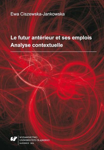 Le futur antérieur et ses emplois. Analyse contextuelle