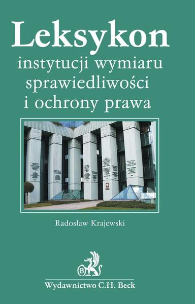 Leksykon instytucji wymiaru sprawiedliwości i ochrony prawa