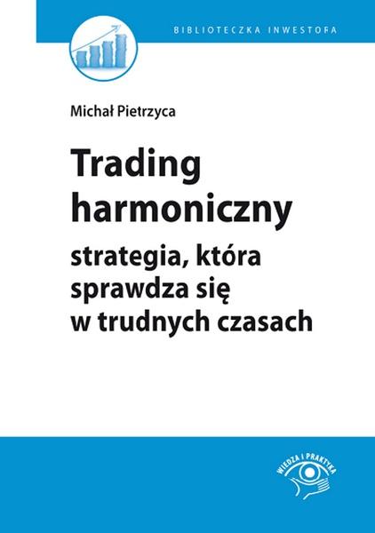 Trading harmoniczny – strategia, która sprawdza się w trudnych czasach