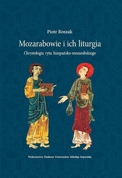 Mozarabowie i ich liturgia. Chrystologia rytu hiszpańsko-mozarabskiego