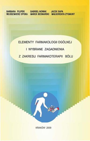 Elementy farmakologii ogólnej i wybrane zagadnienia z zakresu farmakoterapii bólu